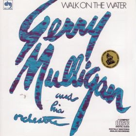 Gerry Mulligan And His Orchestra - Walk On The Water (CD)