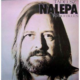 Tadeusz Nalepa - To Mój Blues Vol. 2 (1989, Vinyl)
