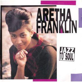 Aretha Franklin - Jazz To Soul (CD)