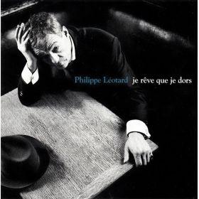 Philippe Léotard - Je Rêve Que Je Dors (1996, CD)