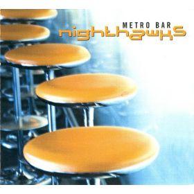 Nighthawks - Metro Bar (2001, CD)
