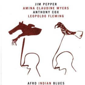 Jim Pepper / Amina Claudine Myers / Anthony Cox / Leopoldo Fleming - Afro Indian Blues (2006, CD)