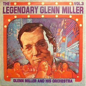 Glenn Miller And His Orchestra - The Legendary Glenn Miller Vol.3 (Vinyl)