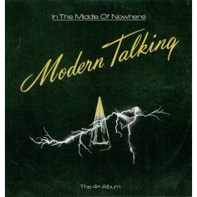 Modern Talking - In The Middle Of Nowhere - The 4th Album (1986, Light Blue Labels, Vinyl)