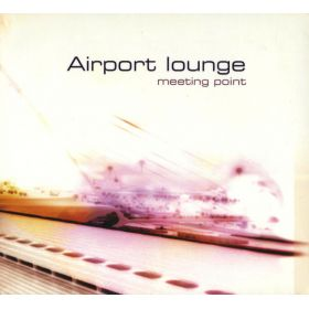 Airport Lounge - Meeting Point (2002, Digipak, CD)