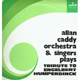 Allan Caddy Orchestra & Singers Plays ‎– Tribute To Engelbert Humperdinck