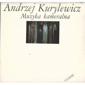 Andrzej Kurylewicz – Muzyka Kameralna