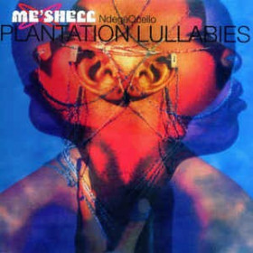 Me Shell NdegeOcello ‎– Plantation Lullabies
