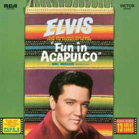 Elvis Presley ‎– Fun In Acapulco