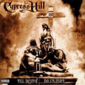 Cypress Hill – Till Death Do Us Part LP