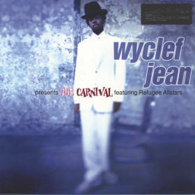 Wyclef Jean Featuring Refugee Allstars – The Carnival LP
