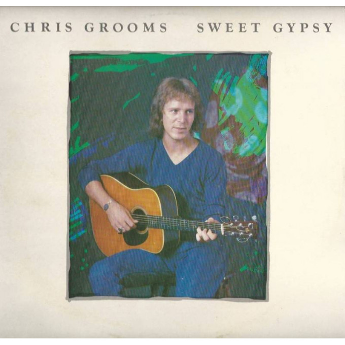 Chris Grooms - Sweet Gypsy