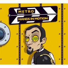 Metro – Hands In Motion