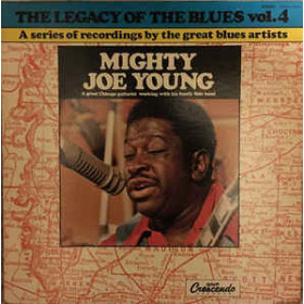 Mighty Joe Young ‎– The Legacy Of The Blues Vol. 4