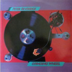 Peter Beveridge – Grinding Wheel
