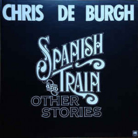Chris de Burgh – Spanish Train And Other Stories
