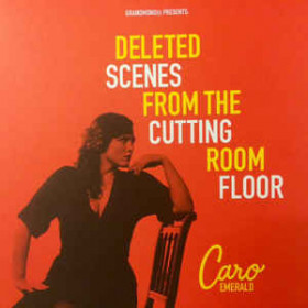 Caro Emerald – Deleted Scenes From The Cutting Room Floor