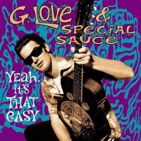 G. Love & Special Sauce ‎– Yeah, It's That Easy