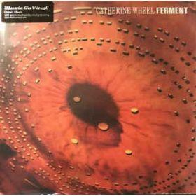 Catherine Wheel – Ferment