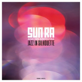 Sun Ra And His Arkestra – Jazz in Silhouette