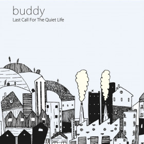 Buddy – Last Call For The Quiet Life