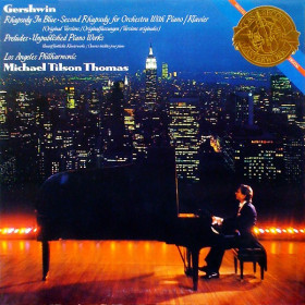 Gershwin – Michael Tilson Thomas, Los Angeles Philharmonic ‎– Rhapsody In Blue, Second Rhapsody, Preludes