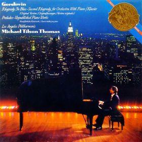 Gershwin – Michael Tilson Thomas, Los Angeles Philharmonic – Rhapsody In Blue, Second Rhapsody, Preludes