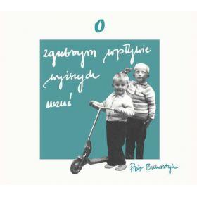 Piotr Bukartyk – O Zgubnym Wpływie Wyższych Uczuć