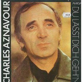 Charles Aznavour – Du Lässt Dich Geh'n