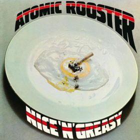Atomic Rooster – Nice n Greasy