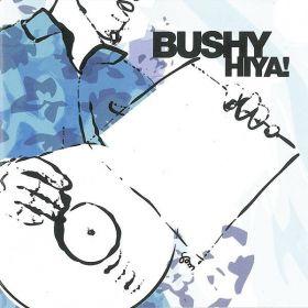 Bushy – Hiya! CD