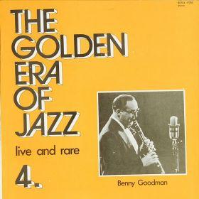 Benny Goodman – The Golden Era Of Jazz 4. - Live And Rare