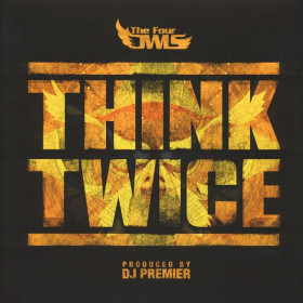 The Four Owls – Think Twice