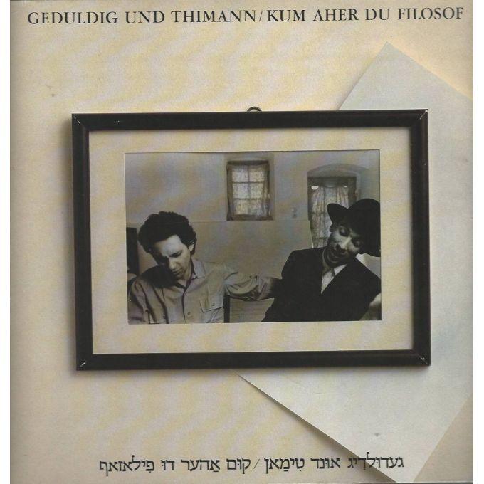 Geduldig Und Thimann - Kum Aher Du Filosof