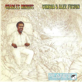 Charles Mingus – Cumbia & Jazz Fusion (CD)