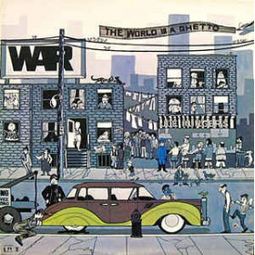 War ‎– The World Is A Ghetto