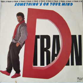 D Train ‎– Something's On Your Mind