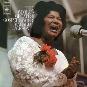 Mahalia Jackson – The World's Greatest Gospel Singer