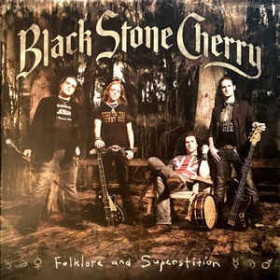 Black Stone Cherry ‎– Folklore And Superstition