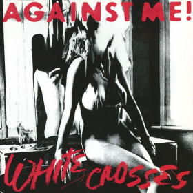 Against Me! ‎– White Crosses