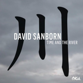 David Sanborn ‎– Time And The River
