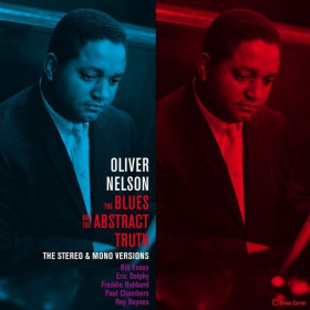 Oliver Nelson ‎– The Blues And The Abstract Truth - The Stereo & Mono Versions