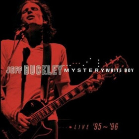 Jeff Buckley – Mystery White Boy: Live 95 - 96