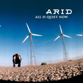 Arid ‎– All Is Quiet Now