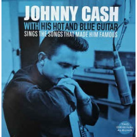 Johnny Cash ‎– With His Hot And Blue Guitar / Sings The Songs That Made Him Famous