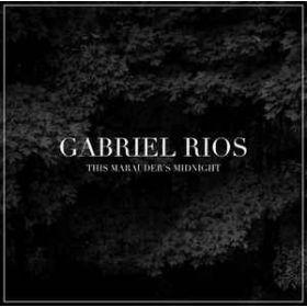 Gabriel Rios – This Marauder's Midnight