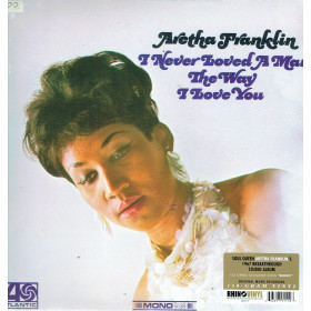 Aretha Franklin ‎– I Never Loved A Man The Way I Love You