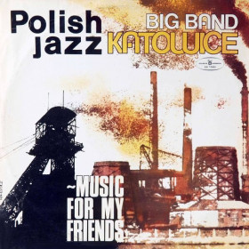 Big Band Katowice ‎– Music For My Friends