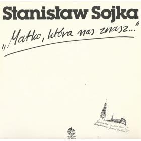 Stanisław Sojka - Matko, Która Nas Znasz