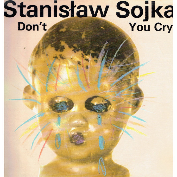 Stanisław Sojka ‎– Don't You Cry